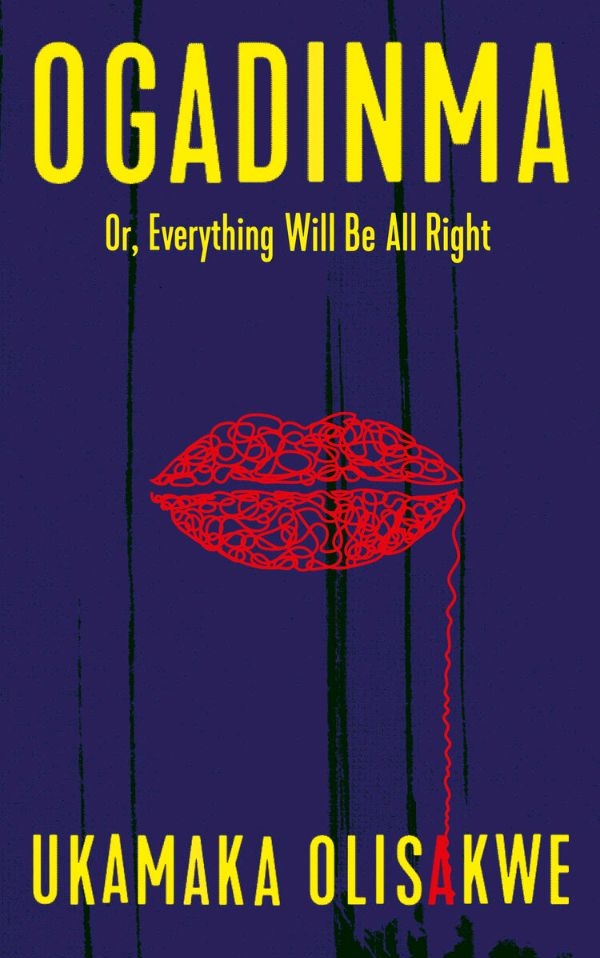 Review: Ogadinma Or, Everything Will Be All Right by Ukamaka Olisakwe